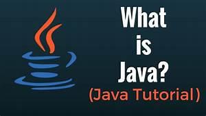 What Is Java  - Java Programming Tutorial