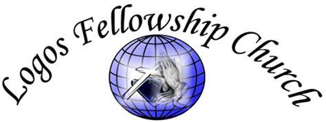 Logos Fellowship Church Logos Fellowship Bible Logos Fellowship Church Logos Fellowship Bible