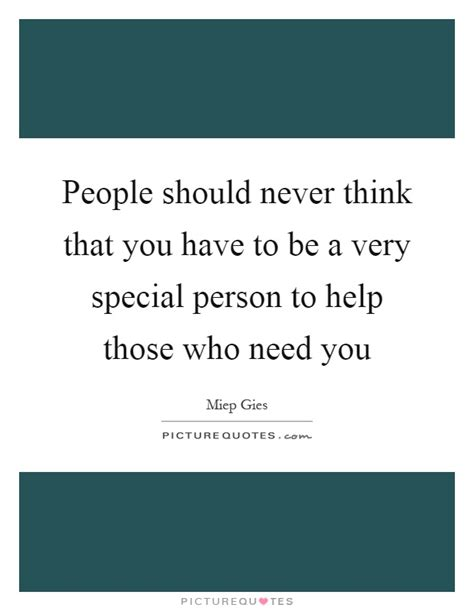 You Are Very Special Person Quotes