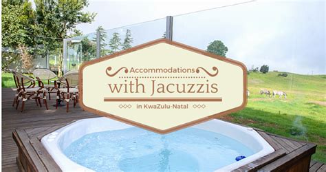 23 Accommodations with Jacuzzis in KwaZulu-Natal ...