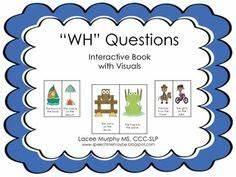 SLP - WH QUESTIONS on Pinterest | Wh Questions, Speech ...