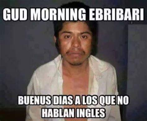 Buenos Dias Memes - buenos dias memes pinterest