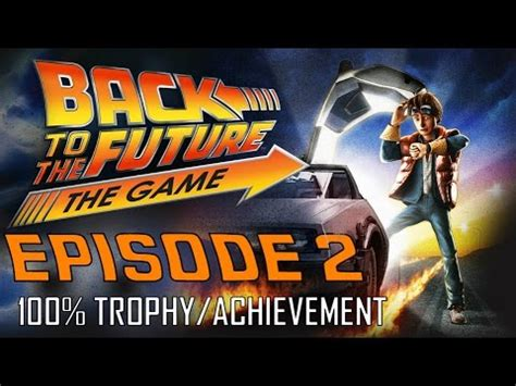Back To The Future The Game  Episode 2 (all Trophies