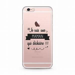 Je Suis Une Maman Qui Déchire : coque iphone 6 et 6s je suis une maman qui d chire ~ Medecine-chirurgie-esthetiques.com Avis de Voitures