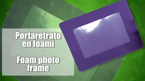 como hacer un portaretratos en foami how to make a foam frame