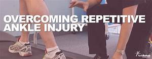 Overcoming Repetitive Ankle Injuries