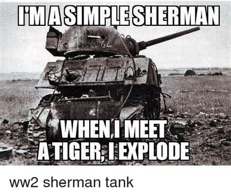Tank Memes - 25 best memes about sherman tank sherman tank memes