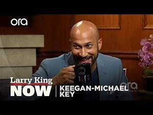 If You Only Knew: Keegan-Michael Key | Larry King Now ...