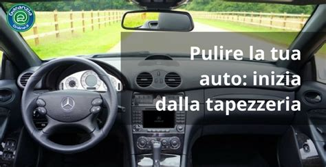 Pulire Tappezzeria Auto Manutenzione Auto Consigli Procedure E Controlli Da