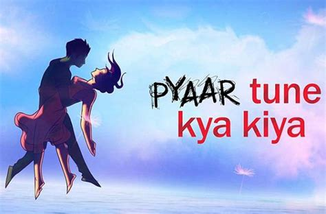 pyaar tune kya kiya  bring mirzya   small screen