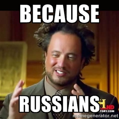 Russians Meme - the russians did it a parody alternative