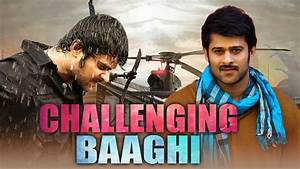 Challenging Baaghi (2018) Telugu Film Dubbed Into Hindi ...