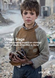 unicef siege three years of syria conflict devastated lives of