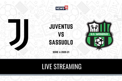 Serie A 2020-21 Juventus vs Sassuolo LIVE Streaming: When ...