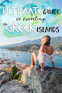 The Ultimate Guide To Traveling The Greek Islands The