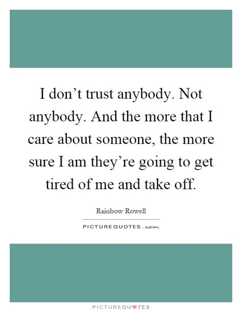 I Dont Trust Anybody Quotes