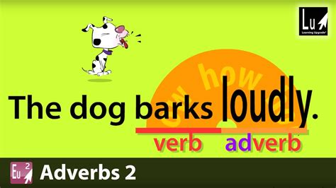 Adverbs 2 Song  Learn Grammar  Learning Upgrade App Youtube