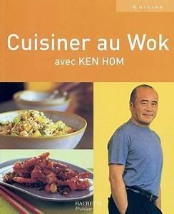 Livre cuisiner au wok ken hom hachette pratique for Cuisiner au wok