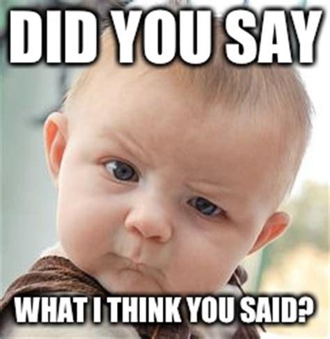 Say What You Meme - skeptical baby meme imgflip