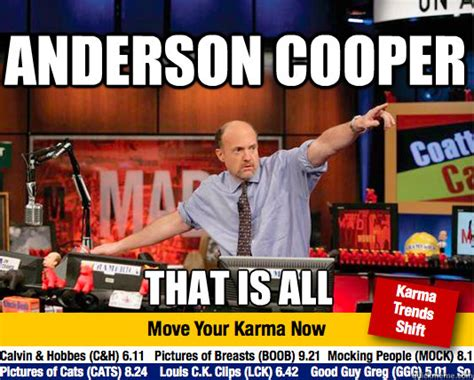 Anderson Meme - anderson cooper that is all mad karma with jim cramer quickmeme