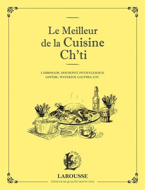 les meilleurs de cuisine livre le meilleur de la cuisine ch 39 ti collectif