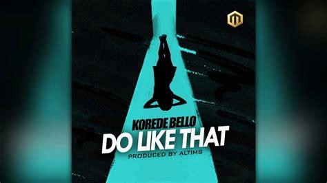 Korede Bello - Do Like That - YouTube