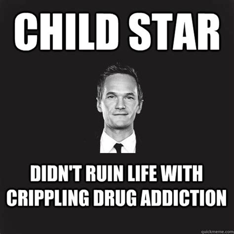 Drug Addict Meme - child star didn t ruin life with crippling drug addiction neil patrick harris quickmeme