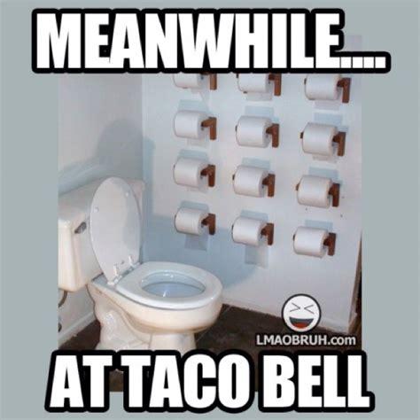 Bathroom Meme by More Taco Bell Memes