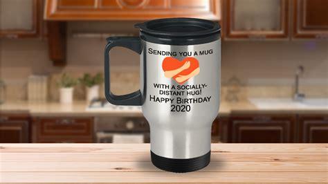 27.05.2020 · after redeeming all seven free cups. Socially Distant, Social Distancing Gifts, Hug In A Mug Coffee Mug Heart - 2020 Birthday Travel Mug