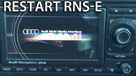 how to reboot rns e audi a3 a4 a6 tt r8 exeo gallardo navi reset restart