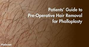 Shopping Checklist Patients 39 Guide To Pre Operative Hair Removal For Phalloplasty