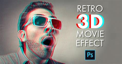 create a stereoscopic 3d effect 3d effects retro 3d effect photoshop tutorial