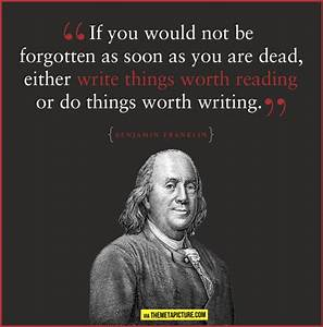My favorite quote by Ben Franklin...