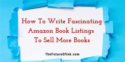 how to write fascinating amazon book listings ckbooks