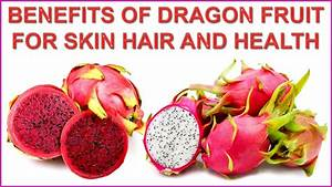 Surprising Benefits Of Dragon Fruit You Never Know. | NEWS ...
