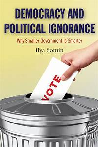 Democracy And Political Ignorance  Why Smaller Government