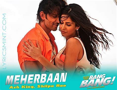 meherbaan lyrics bang bang feat hrithik roshan