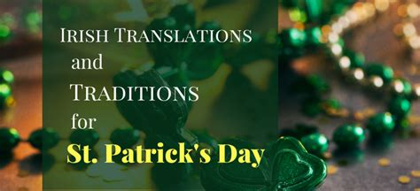st s day traditions st patrick s day traditions and irish translations for st patrick s day
