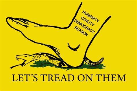 Don T Tread On Memes - tread on em gadsden flag don t tread on me know your meme