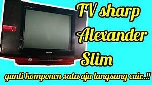 Ternyata Ini Penyebab Tv Sharp Alexander Slim Standby Dan