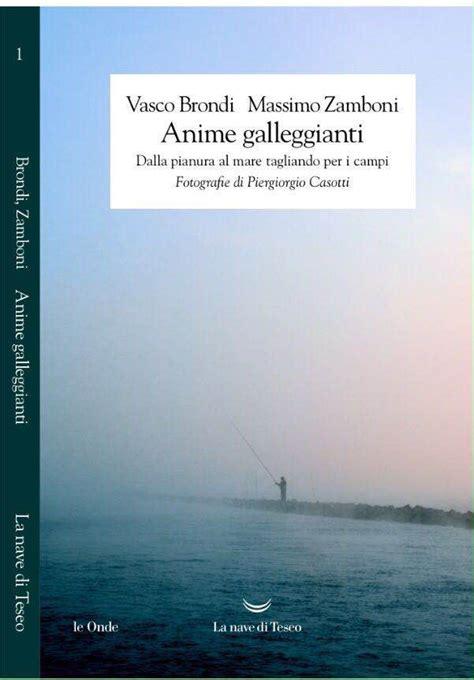 Vasco Brondi Libro by Presentazione Libro Anime Galleggianti Di Vasco