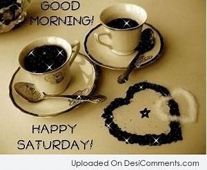Saturday Pictures, Images, Graphics for Facebook, Whatsapp ...