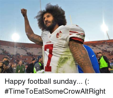 Football Sunday Meme - happy football sunday timetoeatsomecrowaltright meme on sizzle