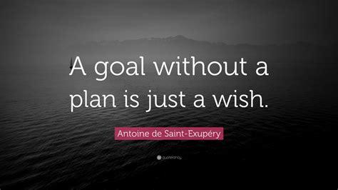 antoine de saint exupery quote  goal   plan