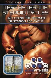Testosterone Steroid Cycles  Including The Ultimate Sustanon 250 Cycle