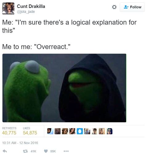 Evil Kermit Memes - i m sure there s a logical explanation for this overreact evil kermit know your meme