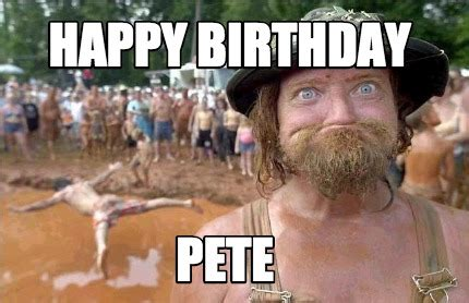 Pete Meme - meme creator happy birthday pete meme generator at memecreator org