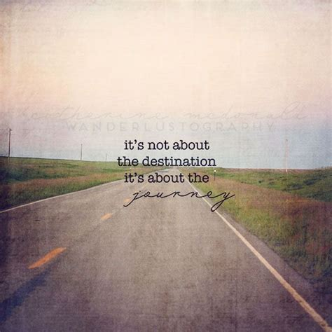 Its Not About The Destination Its About The Journey