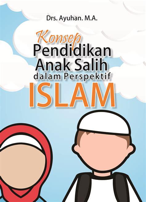 buku konsep pendidikan anak salih  perspektif islam