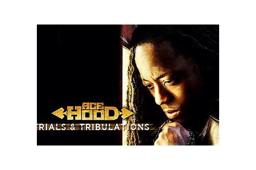 free ace hood trials and tribulations download